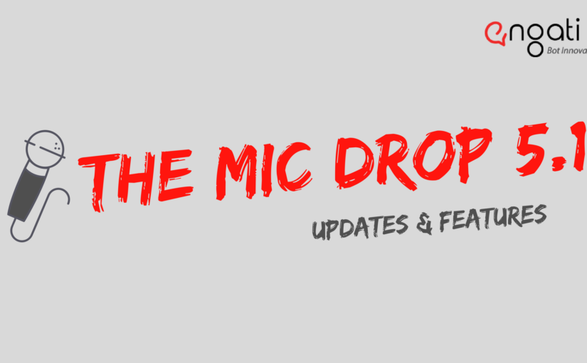 Engati: Mic Drop 5.1 – More Release Features